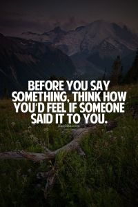 before you say something