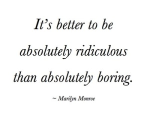 better to be ridiculous