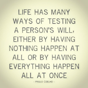 life has many ways of testing