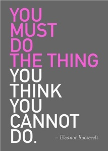 you must do something you think you cannot